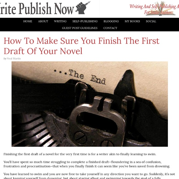 How To Make Sure You Finish The First Draft Of Your Novel - Write Publish Now