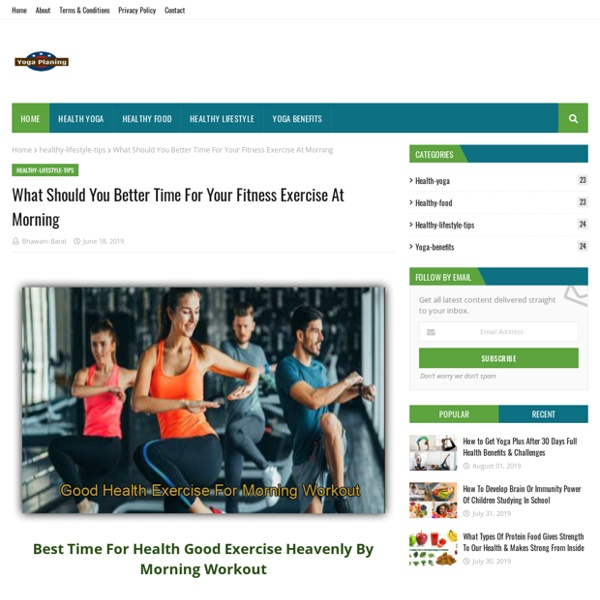 What Should You Better Time For Your Fitness Exercise At Morning