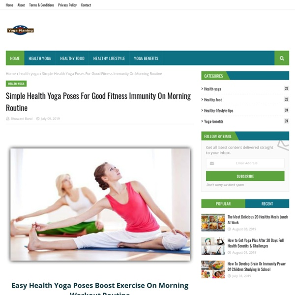 Simple Health Yoga Poses For Good Fitness Immunity On Morning Routine