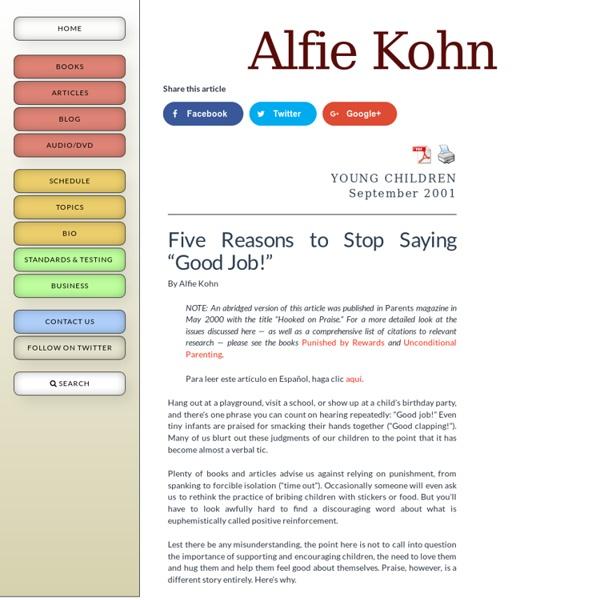 "Five Reasons to Stop Saying ""Good Job!"" (**) - Alfie Kohn"