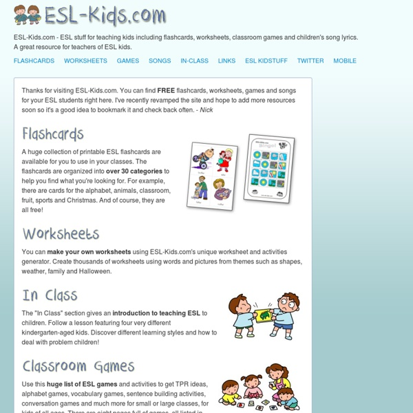 ESL-Kids - Flashcards, Worksheets, Games and Songs