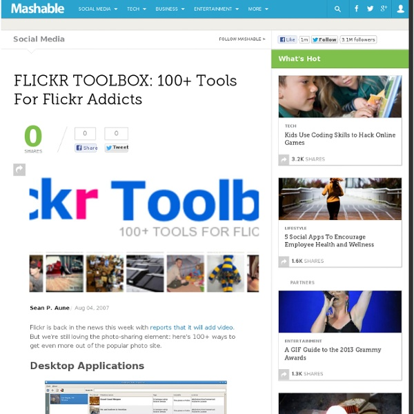 FLICKR TOOLBOX: 100+ Tools For Flickr Addicts