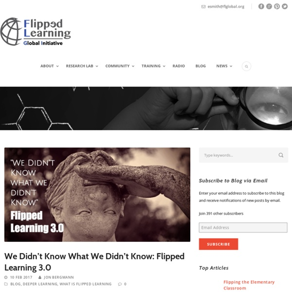 We Didn't Know What We Didn't Know: Flipped Learning 3.0 – Flipped Learning Global Initiative