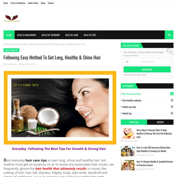 Following Easy Method To Get Long, Healthy & Shine Hair