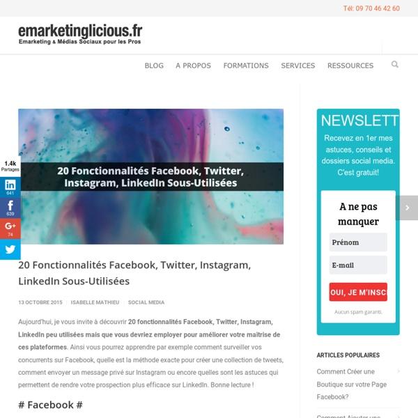 20 Fonctionnalités Facebook, Twitter, Instagram, LinkedIn Sous-Utilisées