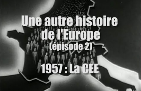 """La CEE : Les """"pères fondateurs"""" au service des banquiers - Une autre histoire de l'Europe (2)"""