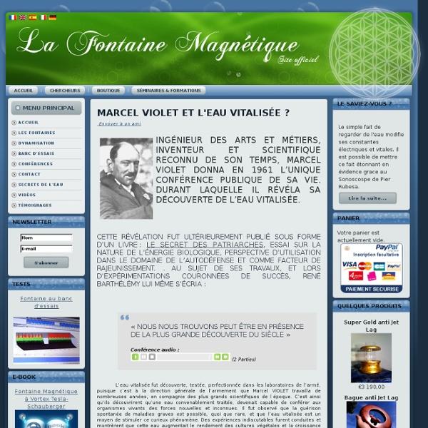 La Fontaine Magnétique - Marcel Violet et l'eau vitalisée ?