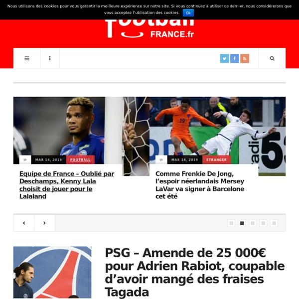 FootballFrance.fr – Pour une actualité sportive qui se veut vraie…