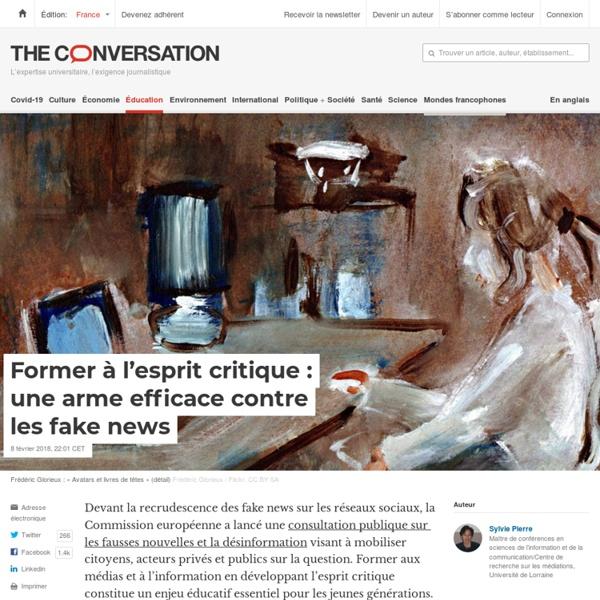 The conversation - Former à l'esprit critique: unearmeefficace contre lesfakenews