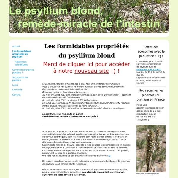 Les formidables propriétés du psyllium - Tout savoir sur le Psyllium blond, la plante-miracle de l'intestin