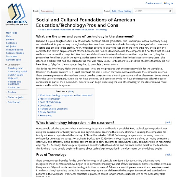 Social and Cultural Foundations of American Education/Technology/Pros and Cons