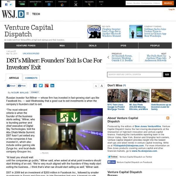 DST's Milner: Founders' Exit Is Cue For Investors' Exit - Venture Capital Dispatch