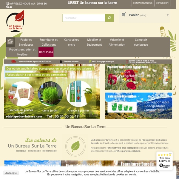 Fournitures de bureau, scolaires, papeterie, cartouches, vaisselle, nettoyage - Bio et écologiques : un bureau sur la terre