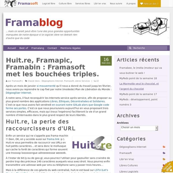 Huit.re, Framapic, Framabin : Framasoft met les bouchées triples.
