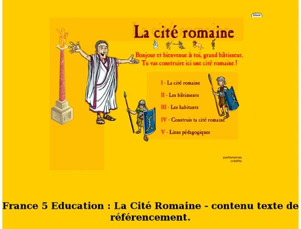 France 5 Education - La Cité Romaine