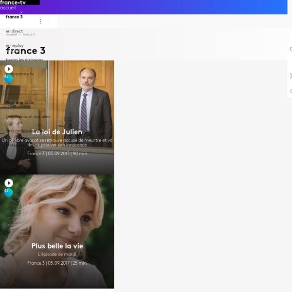 France 3 : site de la chaîne de télévision - France 3
