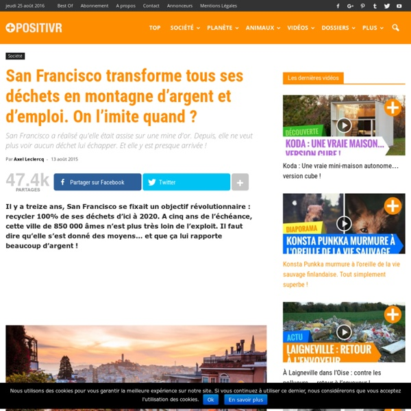 San Francisco transforme tous ses déchets en montagne d'argent et d'emploi. On l'imite quand ?
