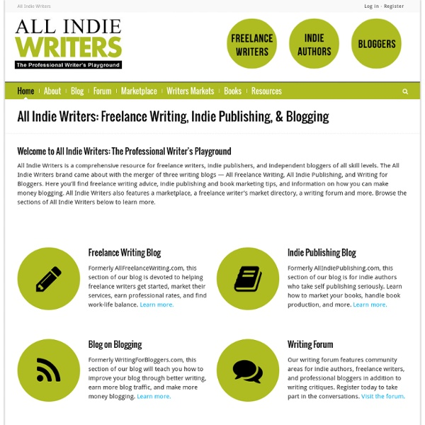 All Indie Writers: Freelance Writing, Indie Publishing, Blogging