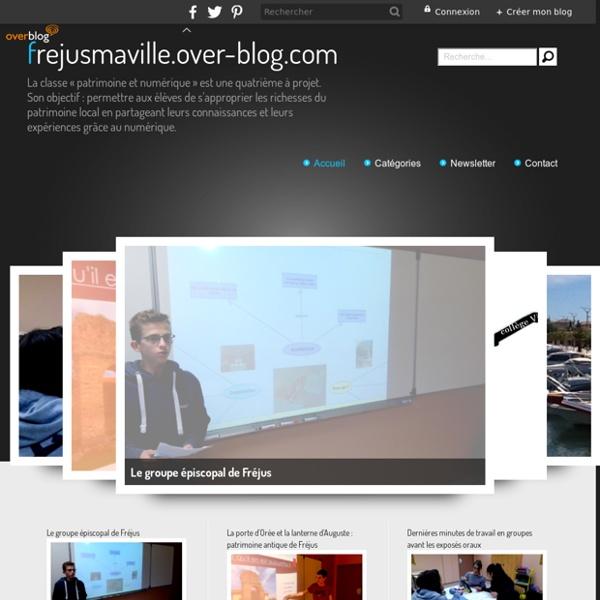 Frejusmaville.over-blog.com - La classe « patrimoine et numérique » est une quatrième à projet. Son objectif : permettre aux élèves de s'approprier les richesses du patrimoine local en partageant leurs connaissances et leurs expériences grâce au numérique