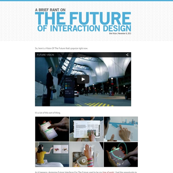 A Brief Rant on the Future of Interaction Design