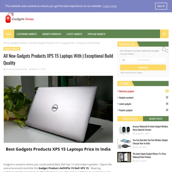 All New Gadgets Products XPS 15 Laptops With