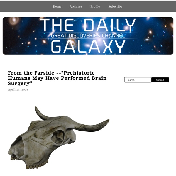 The Daily Galaxy - Science, Space, Tech