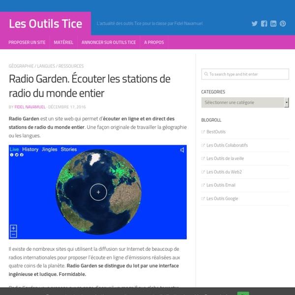 Radio Garden. Écouter les stations de radio du monde entier – Les Outils Tice