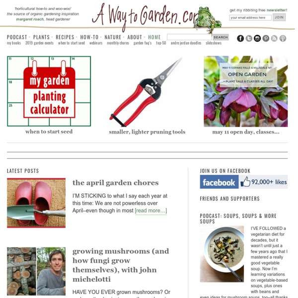 A Way To Garden - Organic gardening and landscaping how-to from Margaret Roach