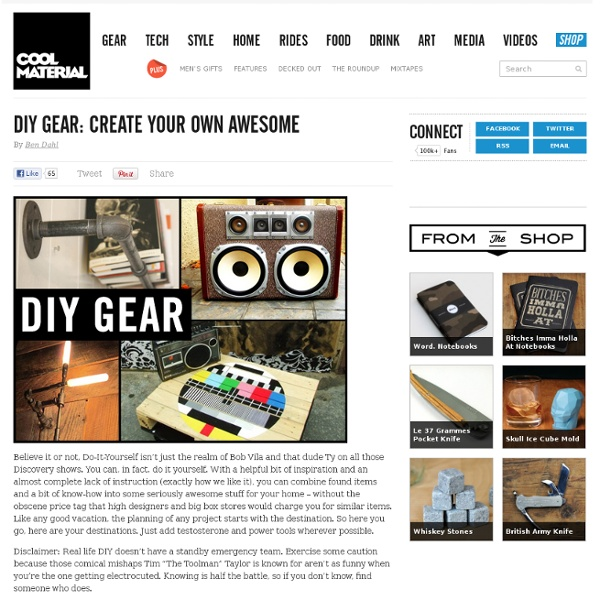 DIY Gear: Create Your Own Awesome