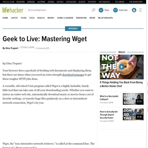Geek to Live: Mastering Wget