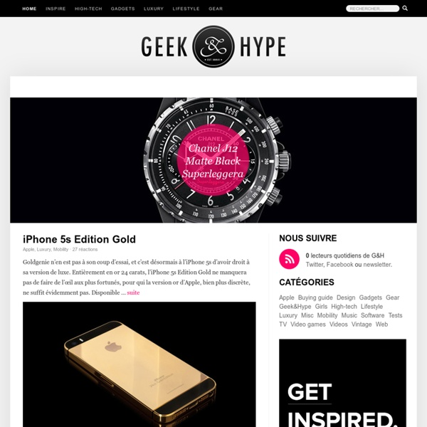 Geek&Hype. Luxury, style and technology