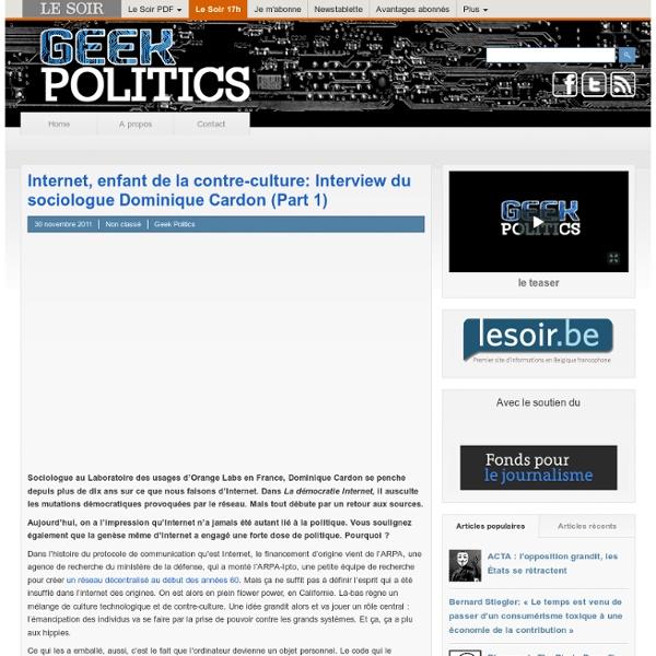 Internet, enfant de la contre-culture: Interview du sociologue Dominique Cardon (Part 1)