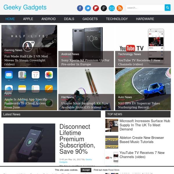 Geeky Gadgets - Gadgets, Geek Gadgets, Cool Gadgets, Technology News, Gadget News
