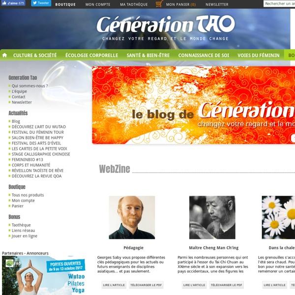 Génération Tao , une revue et un site : Arts Energétiques. Cours, stages, articles, vidéos de Taichi, Qi Gong, Arts Martiaux, Pratiques de santé, écologie corporelle