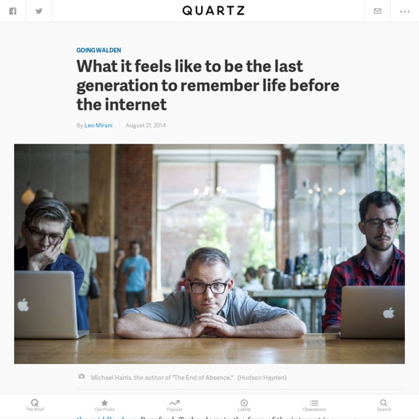 What it feels like to be the last generation to remember life before the internet — Quartz