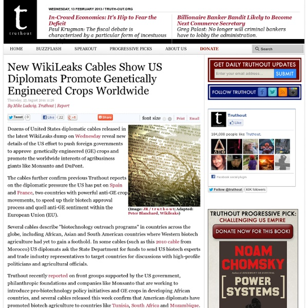 New WikiLeaks Cables Show US Diplomats Promote Genetically Engineered Crops Worldwide