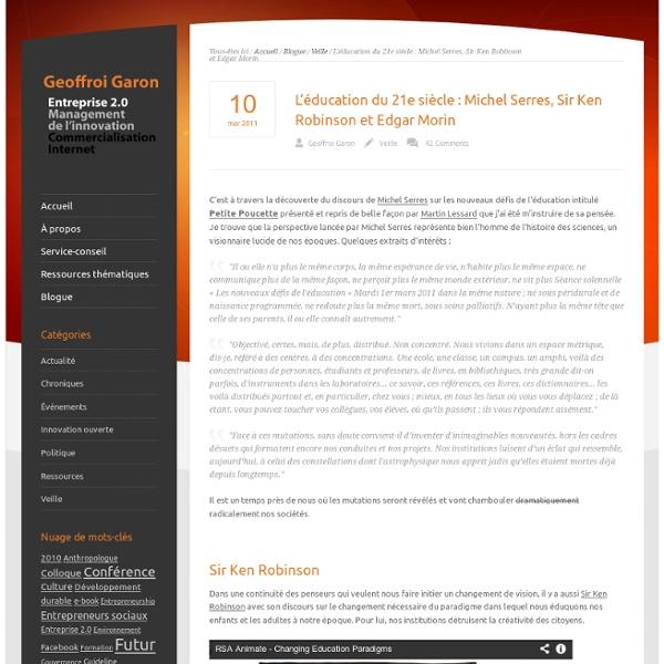 L'éducation du 21e siècle : Michel Serres, Sir Ken Robinson et Edgar Morin