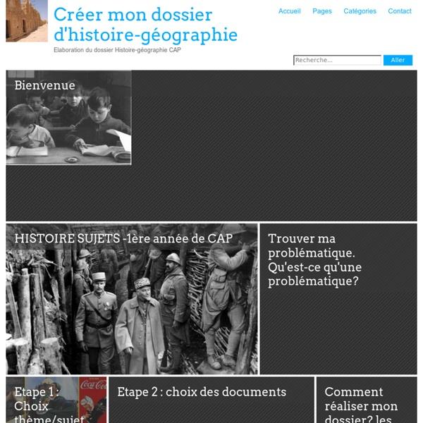 Créer mon dossier d'histoire-géographie - Elaboration du dossier Histoire-géographie CAP