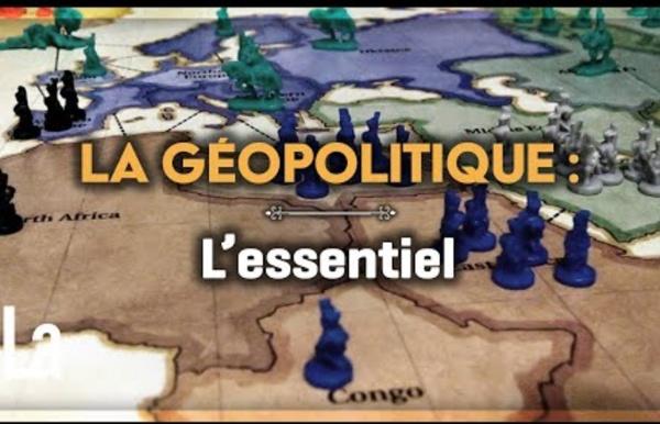 La Géopolitique : L' Essentiel Pour Tout Comprendre.