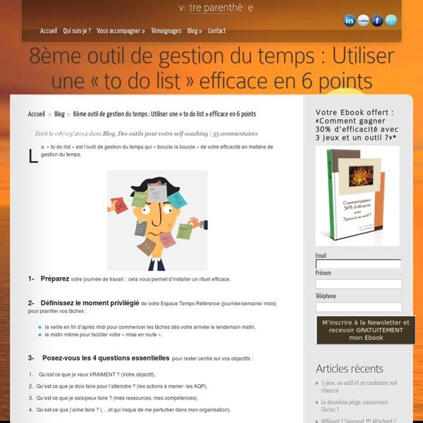8ème outil de gestion du temps : Utiliser une « to do list » efficace en 6 points