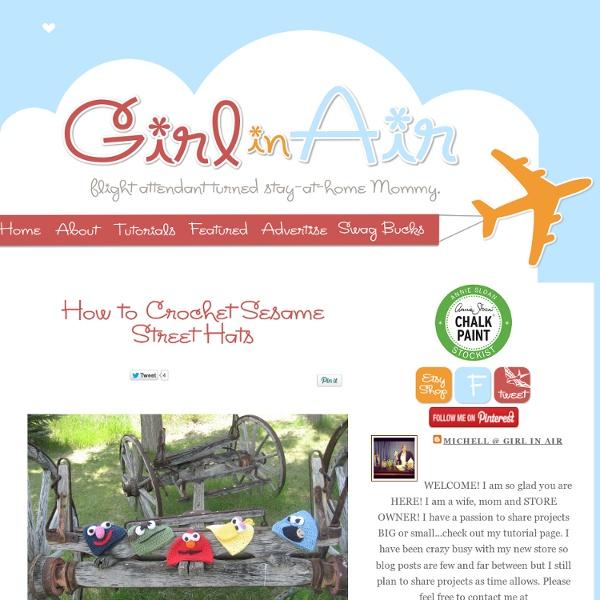 Girl in Air: How to Crochet Sesame Street Hats