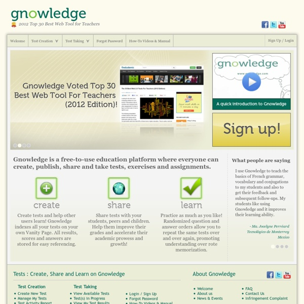 Gnowledge. Create. Share. Learn. Where everyone can create, publish, share and take tests, exercises and assignments.