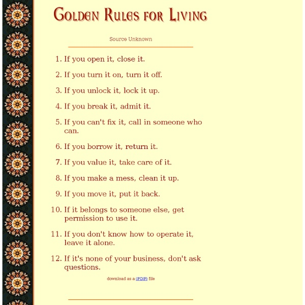 golden rules of life Ten golden rules to surviving life with your parents 4 by : annes i have just  finished my job as a teaching assistant in france and there are a.