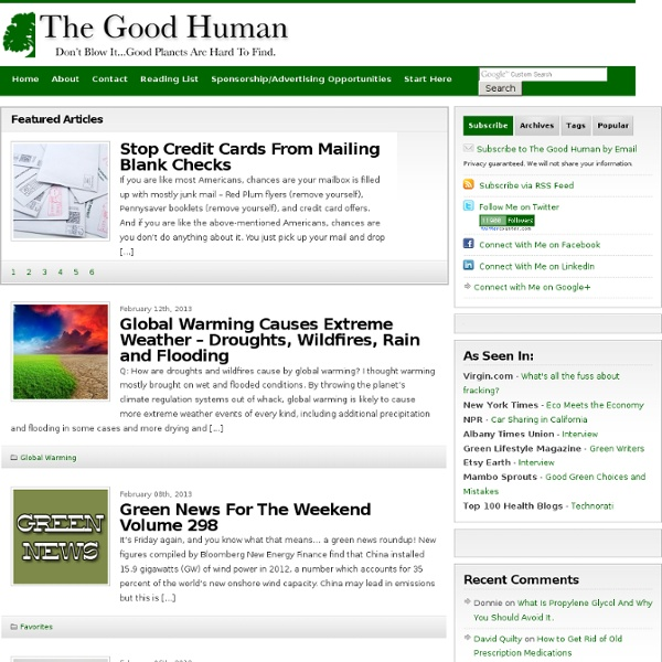 The Good Human - Sustainability, Environment, Progressive Politics, Peak Oil, Going Green.