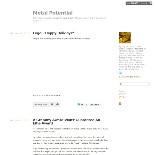 Metal Potential - Advertising awards aren't life and death. They're much more important than that.