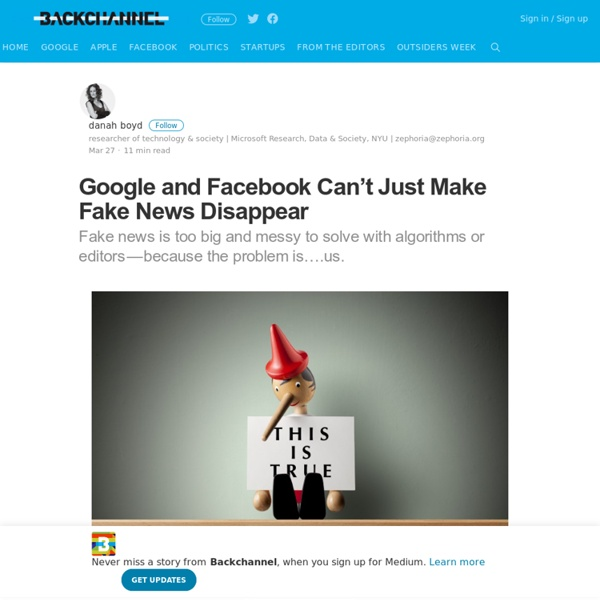 Google and Facebook Can't Just Make Fake News Disappear
