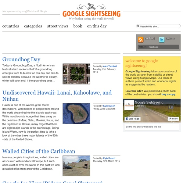 Google Sightseeing — Discover the world via Google Maps and Google Earth