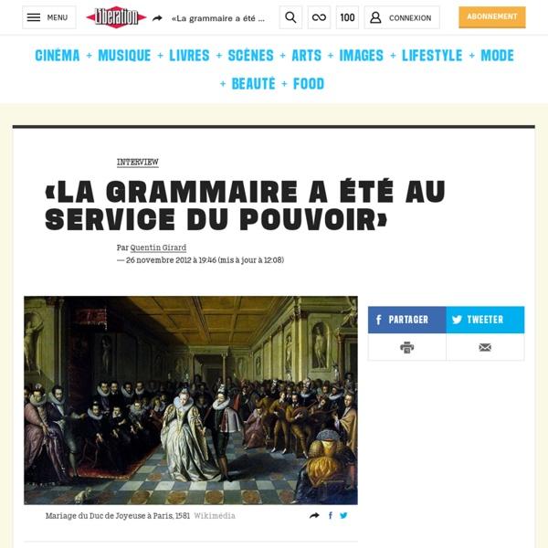 «La grammaire a été au service du pouvoir»