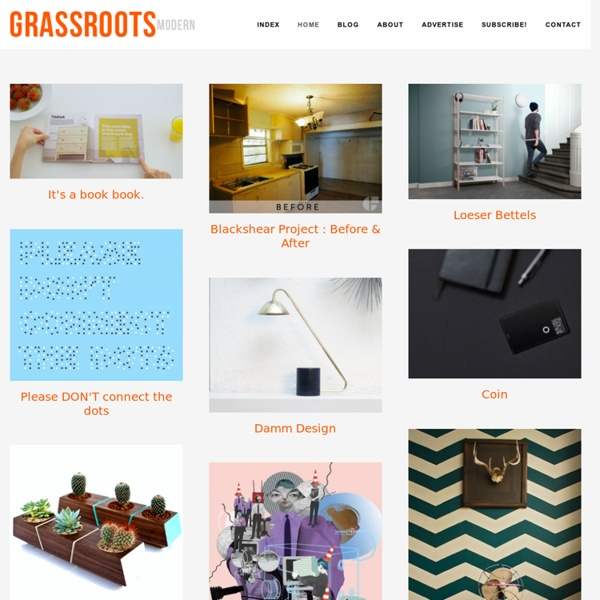 Grassroots Modern – A shelter blog focusing on affordable modern furniture and accessories.