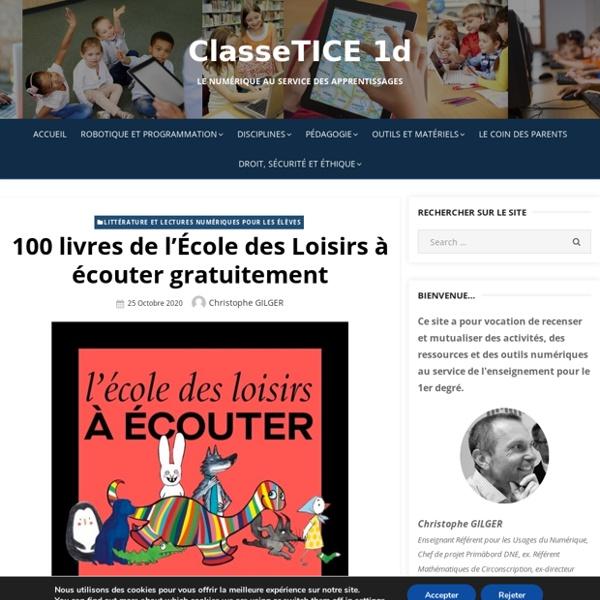 100 livres de l'École des Loisirs à écouter gratuitement – ClasseTICE 1d